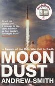 Moondust: In Search of the Men Who Fell to Earth by Andrew Smith (2006-01-06)