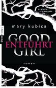 Good Girl. Entf??hrt: Roman by Mary Kubica (2015-04-14)