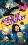Heroine Complex by Sarah Kuhn (2016-07-05)