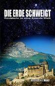 Die Erde schweigt: Rückkehr in eine fremde Welt