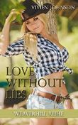 Love without lies (Weaverhill-Reihe 1)