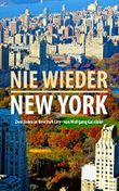 Nie wieder New York: 2 Jahre New York City von Wolfgang Ga(e)bler