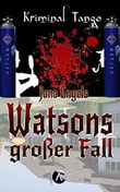 Watsons großer Fall (Kriminal Tango 2)