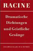 Dramatische Dichtungen. Geistliche Gesänge (Französisch-Deutsche Gesamtausgabe Band I).