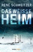 Das weiße Heim (Kindle Single)