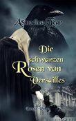 Die schwarzen Rosen von Versailles