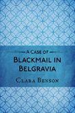 A Case of Blackmail in Belgravia (A Freddy Pilkington-Soames Adventure Book 1)