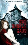 Das Dunkle Haus: Thriller
