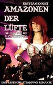 Amazonen der Lüfte: Die Hexe und die Luftpiratinnen: Eine lesbische Steampunk Romanze