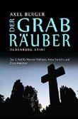 Der Grabräuber: Der zweite Fall für die Oldenburger Ermittler Werner Vollmers, Anke Frerichs & Enno Melchert (Oldenburg Krimis von Axel Berger 2) (German Edition)