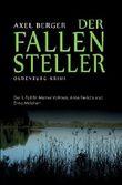 Der Fallensteller: Der 1. Fall für Werner Vollmers, Anke Frerichs und Enno Melchert (Oldenburg Krimis von Axel Berger) (German Edition)