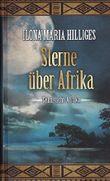 Sterne über Afrika - Ilona Maria Hilliges