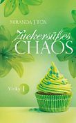 Zuckersüßes Chaos - Vicky - Teil 1