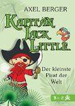 Kapitän Jack Little - der kleinste Pirat der Welt: Teil 2: Die flotte Charlotte (German Edition)