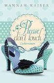 Please don't touch - Bitte nicht anfassen!