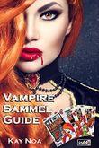 Vampire Sammel Guide: Alle 4 Vampire Guides (über 1.600 Seiten)