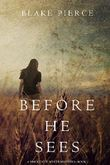 Before He Sees (A Mackenzie White Mystery-Book 2)