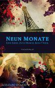 Psychothriller: Neun Monate: Eine Liebe. Zwei Morde. Kein Täter.