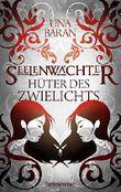 Hüter des Zwielichts (Seelenwächter Saga 2)