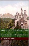 Das verfluchte Königreich: Das Märchen der verschwundenen Königin
