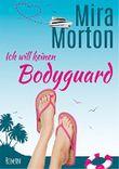 Ich will keinen Bodyguard!: Liebesroman. Band 2 (Ich will kein ...)
