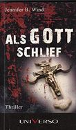 Als Gott schlief - Jennifer B. Wind