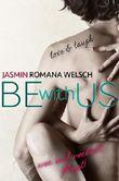 BE WITH US: Wer sich verliebt, fliegt! (Band 1)