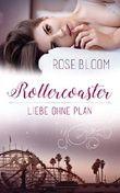 Rollercoaster - Liebe ohne Plan