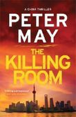 The Killing Room: China Thriller 3 (China Thrillers) by Peter May (2016-11-17)