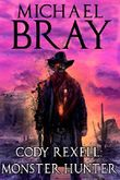 Cody Rexell: Monster Hunter (The Monster Hunter Series Book 1)