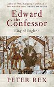 Edward the Confessor by Peter Rex (2013-08-19)