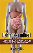 Darm:Gesunde Darmflora durch Natürliche Ernährung  Stoffwechsel beschleunigen und effektiv Fett verbrennen