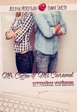 Mr. Coffee & Ms. Caramel: Bittersüsse Verführung