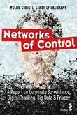Networks of Control: A Report on Corporate Surveillance, Digital Tracking, Big Data & Privacy by Wolfie Christl (2016-09-29)