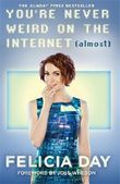 You're Never Weird on the Internet (Almost) by Felicia Day (2015-08-13)