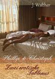 Phillip & Christoph: Zwei erotische Tableaus