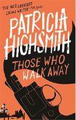 Those Who Walk Away: A Virago Modern Classic (VMC) by Patricia Highsmith (2014-11-06)
