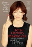 Total Memory Makeover: Uncover Your Past, Take Charge of Your Future by Marilu Henner (2013-05-07)