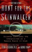 Hunt for the Skinwalker: Science Confronts the Unexplained at a Remote Ranch in Utah by Colm A. Kelleher Ph.D. (2005-12-06)