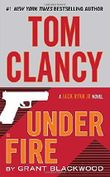 Tom Clancy Under Fire (A Jack Ryan Jr. Novel) by Grant Blackwood (2016-04-05)
