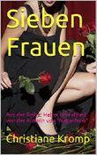 """Sieben Frauen: Aus der Reihe: Heiter bis Fallbeil: von der Autorin von """"Nagashino"""""""