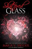 Shattered Glass: A Glass Series novella