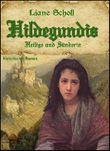 Hildegundis: Heilige und Sünderin