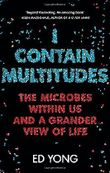 I Contain Multitudes: The Microbes Within Us and a Grander View of Life by Ed Yong (2016-09-01)