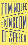 The Kingdom of Speech by Tom Wolfe (2016-08-25)