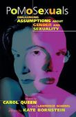 PoMoSexuals: Challenging Assumptions About Gender and Sexuality by Carol Queen (1997-10-10)