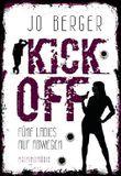 Kick Off: Fünf Ladies auf Abwegen (Frauenkrimi, Chicklit, Frauenroman)