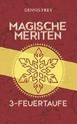 Magische Meriten 3: Feuertaufe