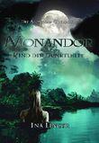 Monandor: Kind der Dunkelheit (Die Mondiar-Trilogie 2)