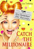 Ein Rockstar für Mylady (Catch the Millionaire 4)
